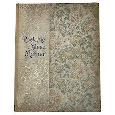 1882 Victorian Poetry Book Rock Me To Sleep Mother Civil War Era Poem Illustrated Elizabeth Akers Allen