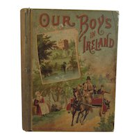 1887 Our Boys in Ireland Victorian Children's Book