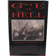 Gate of Hell - Author Signed Civil War Book - Campaign for the Charleston Harbor in 1863 by Stephen R. Wise