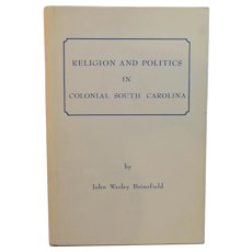 Religion and Politics in Colonial South Carolina by John Wesley Brinsfield