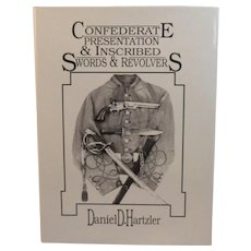 Confederate Presentation And Inscribed Swords And Revolvers - Civil War Book by Daniel D. Hartzler