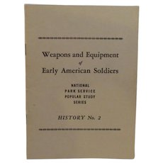 Weapons and Equipment of Early American Soldiers 1947 Book