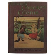 c1920s Chummy Chuck and Coonie by Elmer Sherwood Whitman Children's Book