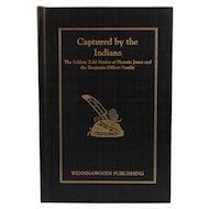 Captured By the Indians The Seldom Told Stories of Horatio Jones and the Benjamin Gilbert Family Wennawoods Publishing Book Native American History