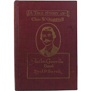 1923 Civil War Book A True Story of Charles W. Quantrell by John Burch