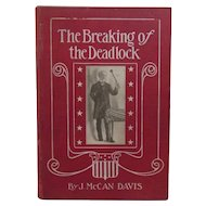 1904 The Breaking of the Deadlock by J. McCan Davis Illinois Republican Governor Convention Nomination Political Book