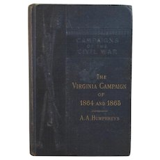 1883 The Virginia Campaign of 1864 and 1865 by Humphreys Civil War Book with Maps