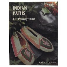 Indian Paths of Pennsylvania Book by Paul Wallace Native American