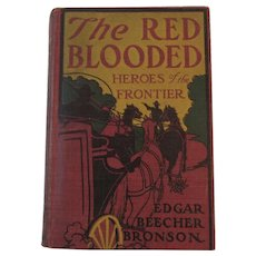 1910 The Red Blooded Heroes of the Frontier book by Edgar Beecher Bronson