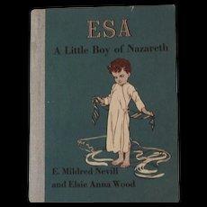1930 Esa A Little Boy of Nazareth by Nevill & Wood Childrens Book