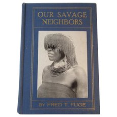 Our Savage Neighbors Sixteen Years Among the Zulus by Fred Fuge Book