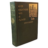1898 When Knighthood Was in Flower by Edwin Caskoden Book