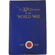 The 37th Division in the World War WWI Book by Cole and Howells 1926 WW 1 Thirty-Seventh Thirty Seventh