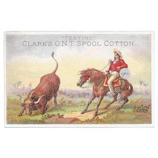 Clark's Cowboy Roping Steer Victorian Trade Card ONT Sewing Thread Testing O.N.T.