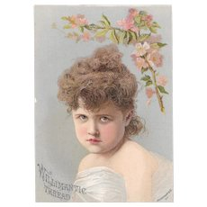 Willimantic Thread Pouty Girl Victorian Sewing Advertising Trade Card Chromolithograph