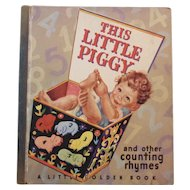 1945 Little Golden Book This Little Piggy and Other Counting Rhymes Children's Childrens  WWII Wartime