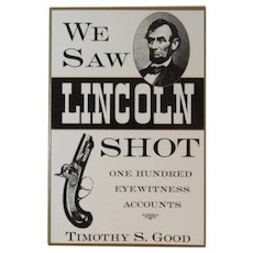 We Saw Lincoln Shot One Hundred Eyewitness Accounts Assassination Book by Timothy S Good