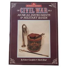 A Pictorial History of Civil War Era Musical Instruments and Military Bands Book by Robert Garofalo and Mark Elrod Illustrated