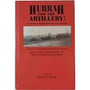 Hurrah for the Artillery Knap's Independent Battery E Pennsylvania Light Artillery Civil War Book