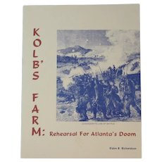 Civil War Book Kolb's Farm Rehearsal for Atlanta's Doom by Eldon B. Richardson 1979