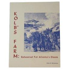 Civil War Book Kolb's Farm Rehearsal for Atlanta's Doom by Eldon B. Richardson 1979