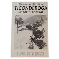 Ticonderoga Historic Portage Book by Carroll Vincent Lonergan 1975 Bicentennial Edition Author Signed