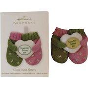 Hallmark Keepsake Ornament Close-Knit Sisters Mittens Handcrafted Christmas
