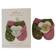 Hallmark Keepsake Ornament Close-Knit Sisters Mittens Handcrafted Christmas