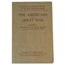 WWI Michelin's Illustrated Battlefield Guide The Americans in the Great War Volume II The Battle of Saint Mihiel World War 1 I One