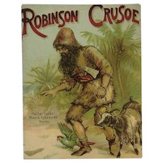 c1900 Robinson Crusoe Father Tuck's Play and Pleasure Series by Helen Marion Burnside with Chromolithograph Illustrations Children's Book Raphael Tuck and Sons