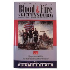 Through Blood and Fire at Gettysburg General Joshua Chamberlain and the 20th Maine Civil War Book