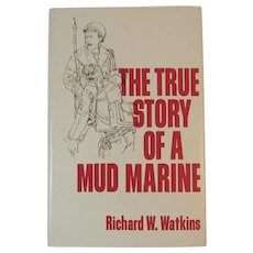 The True Story of a Mud Marine Book by Richard Watkins Author Signed First Edition World War II WWII