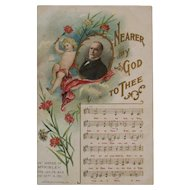 1908 McKinley Memorial Postcard Nearer My God to Thee Song Music and Lyrics Chas Rose
