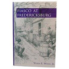 Fiasco at Fredericksburg Civil War Book by Vorin E. Whan, Jr