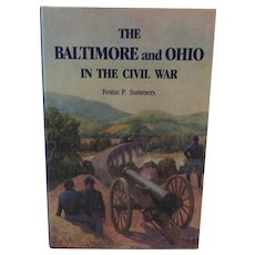 The Baltimore and Ohio in the Civil War Railroad Book by Festus P. Summers
