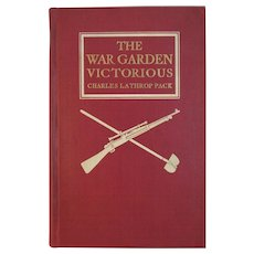 1919 WWI Book The War Garden Victorious by Charles Lathrop Pack