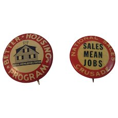 2 New Deal Depression Era Pinbacks Better Housing Program FHA Sales Mean Jobs National Sales Crusade Celluloid Tin Litho 1930s FDR