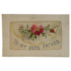 WWI Embroidered Silk Postcard To My Dear Father World War I Era 1919 Souvenir de France Envelope Style with Flowers
