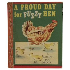 1949 Miniature Book A Proud Day for Fuzzy Hen A Lolly Pop Book