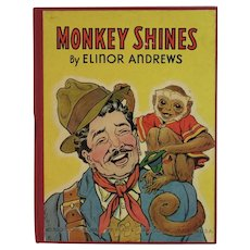 1940 Monkey Shines Childrens Book by Elinor Andrews Illustrated by Roger Vernam Published by Platt & Munk