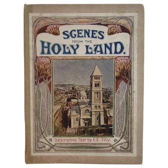 c 1910 German Religious Book Sights and Scenes in the Holy Land by FE Tilly