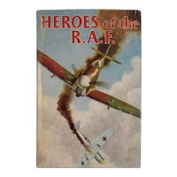 1960 Heroes of the R.A.F. RAF Royal Air Force Book WWI World War II 2