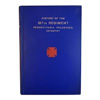 History of the 187th Regiment Pennsylvania Volunteer Infantry Civil War Book 1905 and of the First Battalion Six Months Volunteers