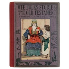 1920 Childrens Book Wee Folks Stories from the Old Testament in Words of One Syllable by Elisabeth Robinson Scovil Color Illustrated Miniature