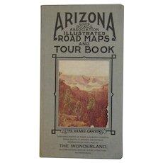 Arizona Good Roads Association Illustrated Road Maps and Tour Book The Wonderland