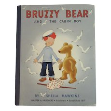 1940 Bruzzy Bear and the Cabin Boy By Sheila Hawkins First Edition Illustrated Childrens Book