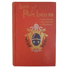 1887 Life of Pope Leo XIII From an Authentic Memoir Antique Book Jubilee Edition by Bernard O'Reilly and Illustrated