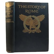 c 1912 The Story of Rome by Mary Macgregor 20 Color Plates by Woodroffe, Rainey and Dudley Heath Illustrated Book