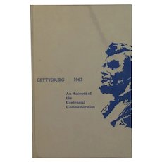 Gettysburg 1963 An Account of the Centennial Commemoration by Louis Simon Book