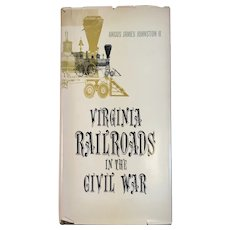 1961 Virginia Railroads in the Civil War By Angus James Johnston II Book